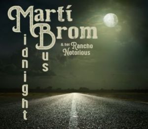 Marti Brom & her Rancho Notorious Midnight Bus CD