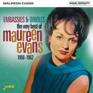 Very Best of Maureen Evans Embassies and Orioles 1958 1962 CD 604988268423