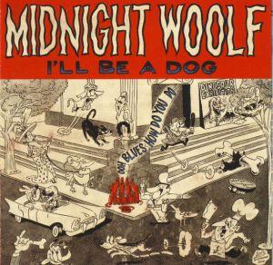 Midnight Woolf I'll Be A Dog CD oth7118
