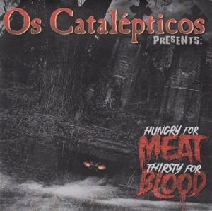 """Os Catalepticos Hungry For Meat Thirsty For Blood 7"""" Single vinyl"""