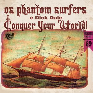 Phantom Surfers and Dick Dale Conquer Your World vinyl lp at Raucous Records