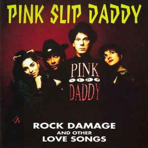 Pink Slip Daddy Rock Damage And Other Love Songs CD