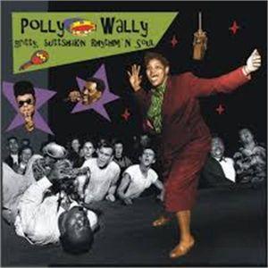 Polly Wally Gritty Buttshakin' Rhythm and Soul CD