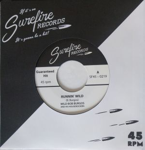 Wild Bob Burgos And His House Rockers Runnin' Wild A Lifetime Of Rockin' 7 inch vinyl single