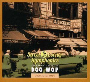Street Corner Symphonies The Complete Story Of Doo Wop Volume 12 1960 CD 5397102172908