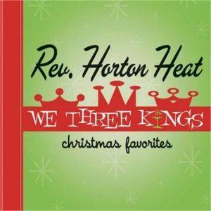 Reverend Horton Heat We Three Kings CD