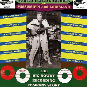 Rockabillies, Hillbillies and Honky Tonkers from Mississippi and Louisiana The Big Howdy Recording Company Story CD