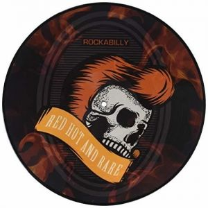 Rockabilly Red Hot and Rare LP picture disc vinyl 5036408202628
