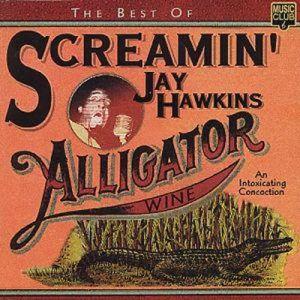 Best Of Screamin' Jay Hawkins Alligator Wine CD 5014797293229