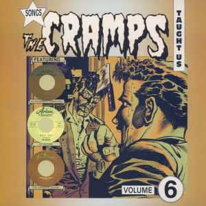 Songs The Cramps Taught Us Volume 6 Vinyl LP 5031841215068