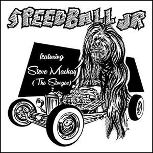 "Speedball Jr featuring Steve Mackay The Stooges Loose 1970 7""Vinyl Single"