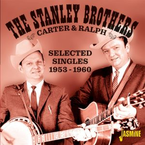 Stanley Brothers Selected Singles 1953 1960 CD