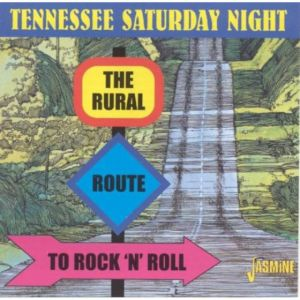 Tennessee Saturday Night The Rural Route To Rock 'n' Roll CD 604988351927