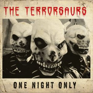 Terrorsaurs One Night Only CD