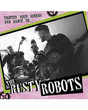 Rusty Robots Tighten Your Screws And Dance vinyl LP