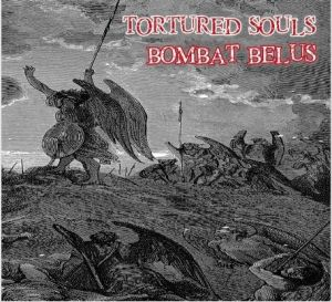 Torturted Souls and Bombat Belus CD