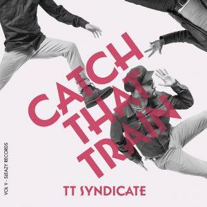 TT Syndicate Catch That Train vinyl single 6713105826638