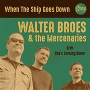 Walter Broes and the Mercenaries When The Ship Goes Down She's Coming Home vinyl single SR170