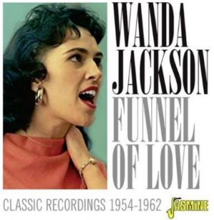 Wanda Jackson Funnel of Love Classic Recordings 1954-1962 2CD
