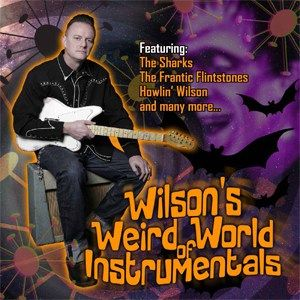 Wilson's Weird World Of Instrumentals CD