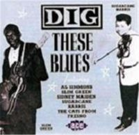 Dig These Blues CD