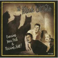 Black Cat Trio Crossing Your Path and Raising Hell CD