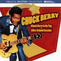 Chuck Berry Is On Top + After School Session (2CD)