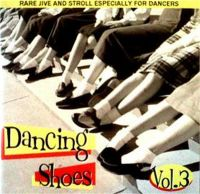 Dancing Shoes - Rare Jive and Stroll Volume 3 CD