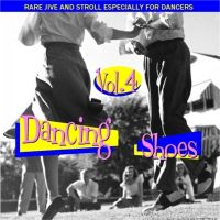 Dancing Shoes - Rare Jive & Stroll Vol 4 CD