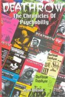 Deathrow Chronicles Of Psychobilly Book by Alan Wilson