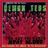 Demented Are Go The Day The Earth Spat Blood CD