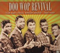 Doo Wop Revival The R&B Vocal Group Sound 1961-962 3CD