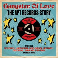 Gangster Of Love The Apt Records Story 1958 1962 2CD