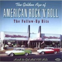Golden Age Of American Rock 'n' Roll : The Follow-up Hits CD