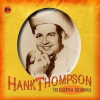 Hank Thompson Essential Recordings 2CD 0805520092142 PRMCD6214
