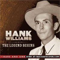 Hank Williams The Legend Begins 3-CD