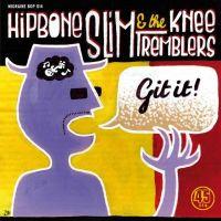 Hipbone Slim and The Kneetremblers Git It vinyl single
