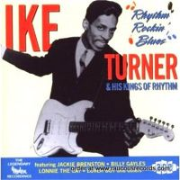 Ike Turner and his Kings Of Rhythm Rhythm Rockin' Blues CD
