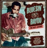 I'm Not Jiving Bluesin' By The Bayou CD