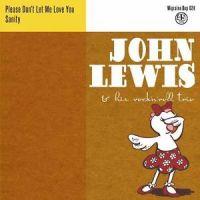 "John Lewis Rock 'n' Roll Trio Please Don't Let Me Love You 7"" single vinyl"