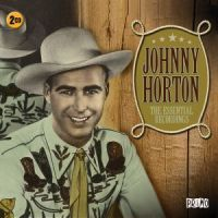 Johnny Horton Essential Recordings 2CD