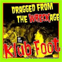 Dragged From The Wreckage Of The Klub Foot (5CD Box)