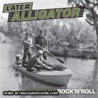 Later Alligator - Louisiana Rock 'n' Roll 2-CD