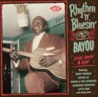 Livin' Lovin' & Lyin' - Rhythm 'n' Bluesin' By The Bayou CD