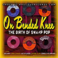 On Bended Knee The Birth Of Swamp Pop 2CD