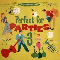Perfect For Parties Volume 3 CD