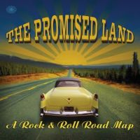 Promised Land a Rock and Roll Road Map 2CD