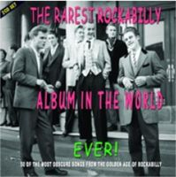 Rarest Rockabilly Album In The World Ever Volume 1 2-CD