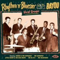 Rhythm 'n' Bluesin' By The Bayou Mad Dogs Sweet Daddies and Pretty Babies CD
