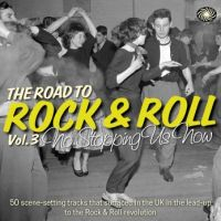 Road to Rock and Roll Volume 3 No Stopping Us Now 2CD